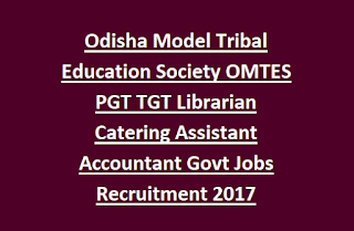 Odisha Model Tribal Education Society OMTES PGT TGT Librarian Catering Assistant Accountant Govt Jobs Recruitment 2017
