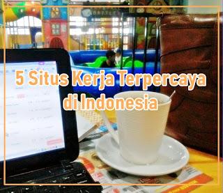 5 Situs Kerja Terpercaya di Indonesia