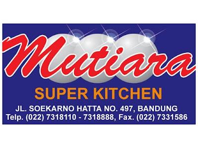 Lowongan Kerja Di Mutiara Super Kitchen Bandung