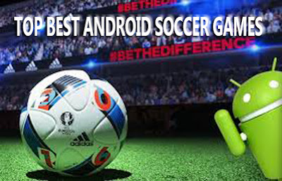 the top 10 android soccer games