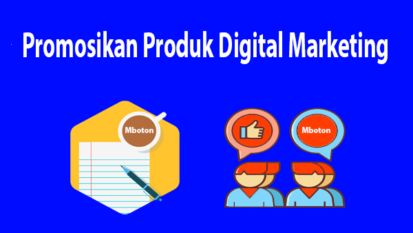 Promosikan Produk Digital Marketing