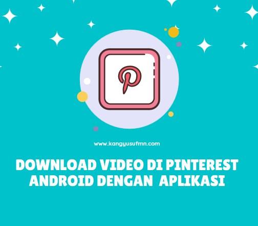 Cara Download Video di Pinterest Android dengan Aplikasi