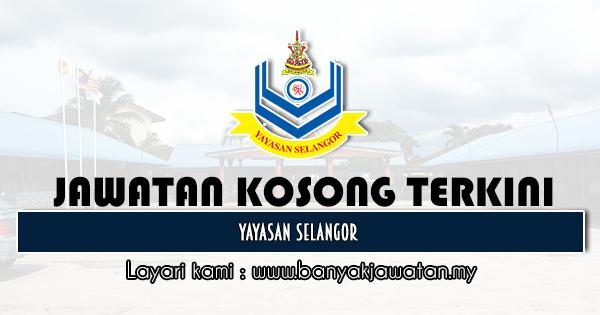 Jawatan Kosong 2020 di Yayasan Selangor