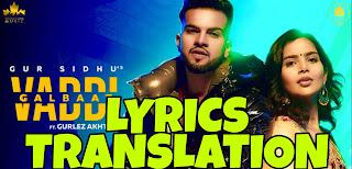 Vaddi Galbaat Lyrics in English | With Translation | – Gur Sidhu