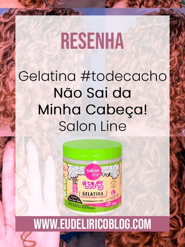 Resenha: Gelatina #todecacho Não Sai da Minha Cabeça! Salon Line