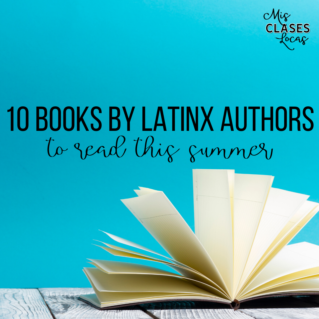 10 books by Latinx authors to read this summer - shared by Mis Clases Locas