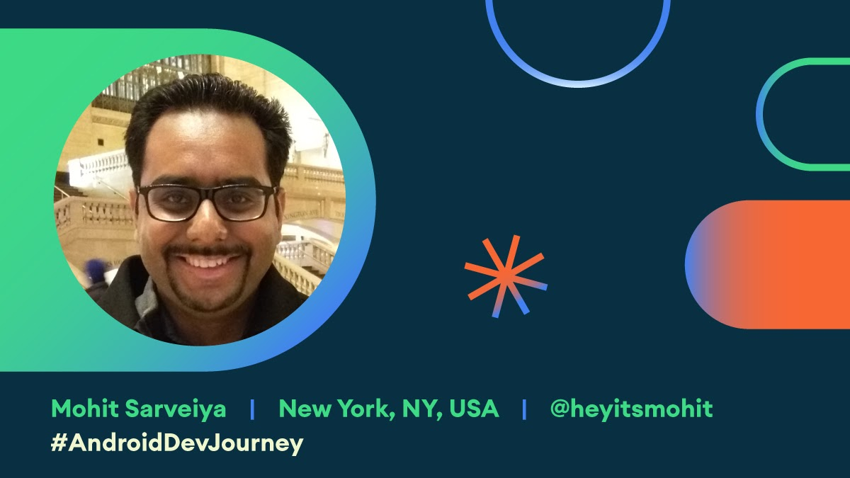 Photo of Mohit Sarveiya within Android Dev Journey card.