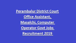 Perambalur District Court Office Assistant, Masalchi, Computer Operator Govt Jobs Recruitment 2019 Application Form