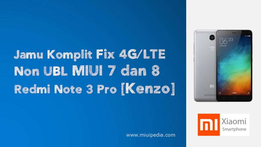 Jamu Komplit Fix 4G/LTE Non UBL MIUI 7 dan 8 Redmi Note 3 Pro [Kenzo]