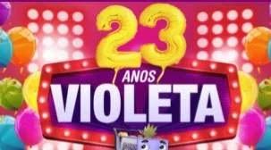 Promoção Violeta Supermercados 23 Anos Aniversário 2019 - 2 Carros 0KM