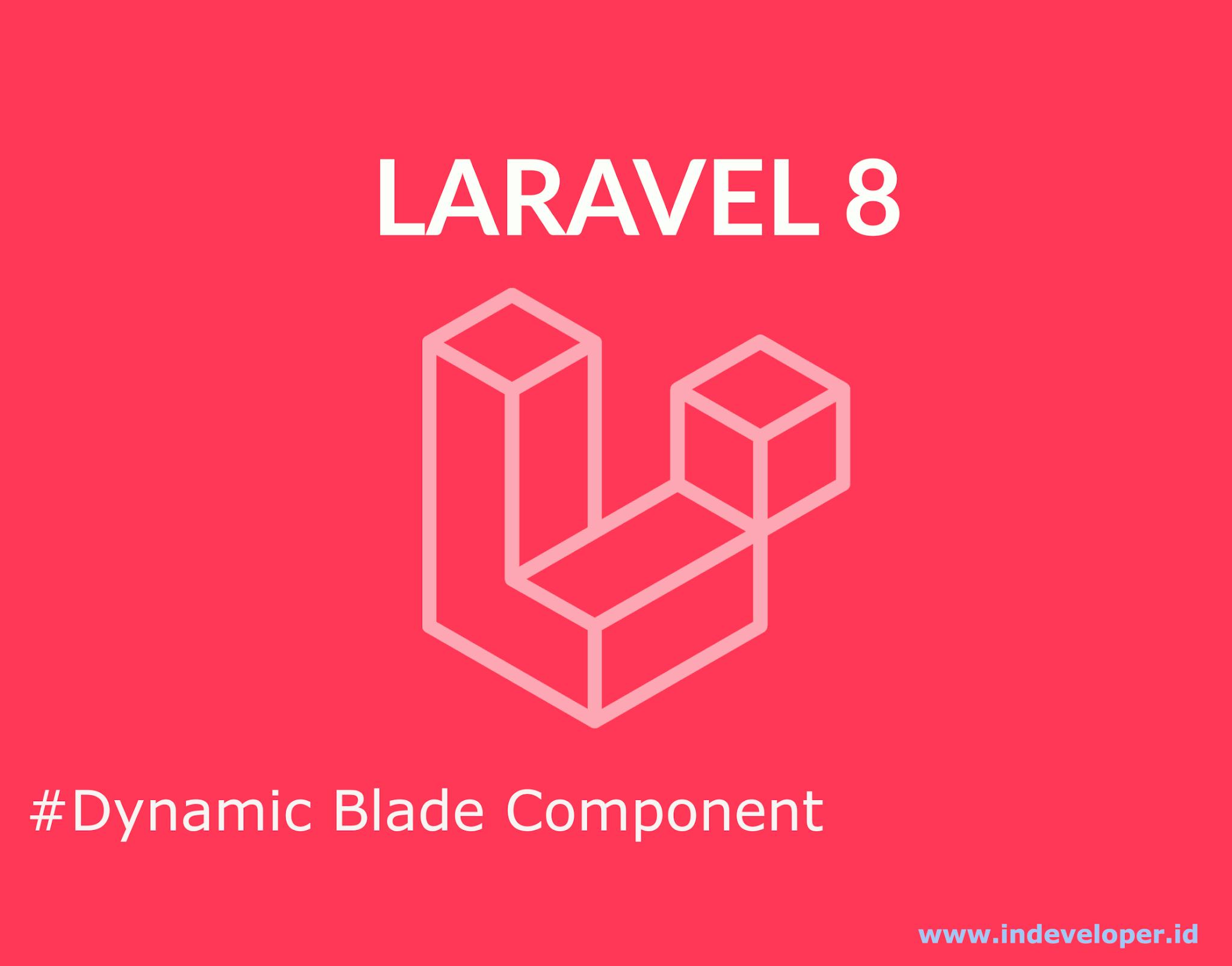 Tutorial Dynamic Blade Component Laravel 8