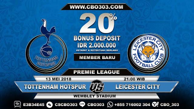 Prediksi Bola Tottenham Hotspur VS Leicester City 13 Mei 2018