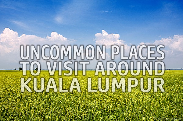 Kuala Lumpur Uncommon Places to Visit
