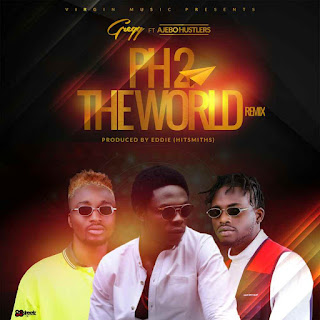 PH to the world remix- Gregg ft Ajebo hustlers