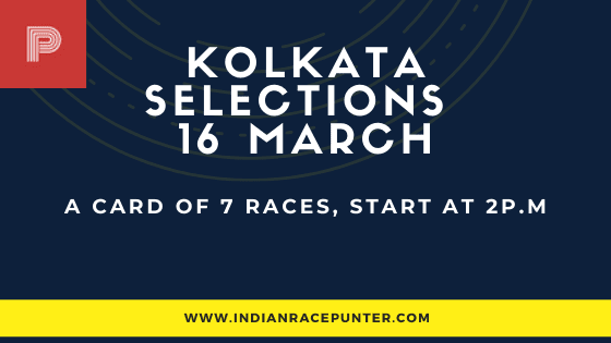 Kolkata Race Selections 16 March