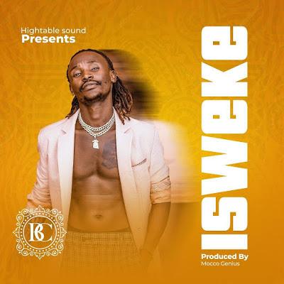 AUDIO | Barnaba - ISWEKE | Mp3 Download [New Song]