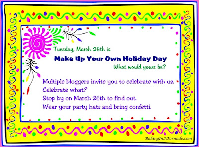 Make Up Your Own Holiday Day | Graphic property of www.BakingInATornado.com