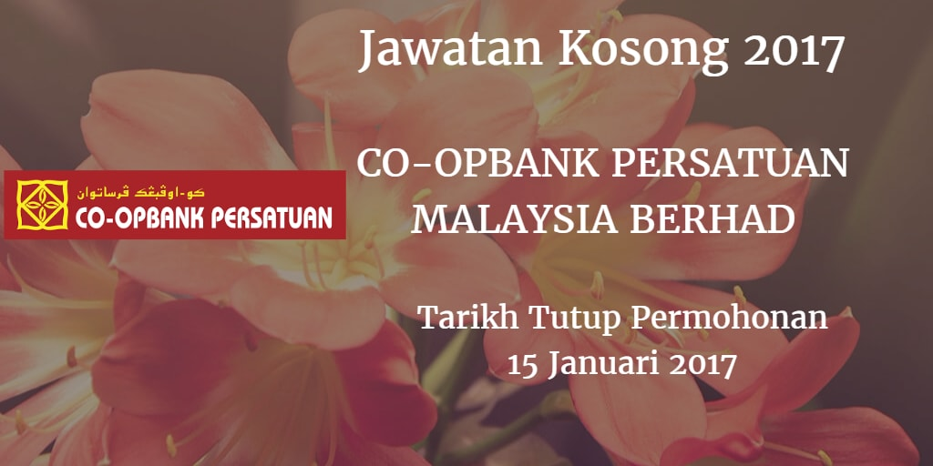 Jawatan Kosong CO-OPBANK PERSATUAN MALAYSIA BERHAD 15 Januari 2017
