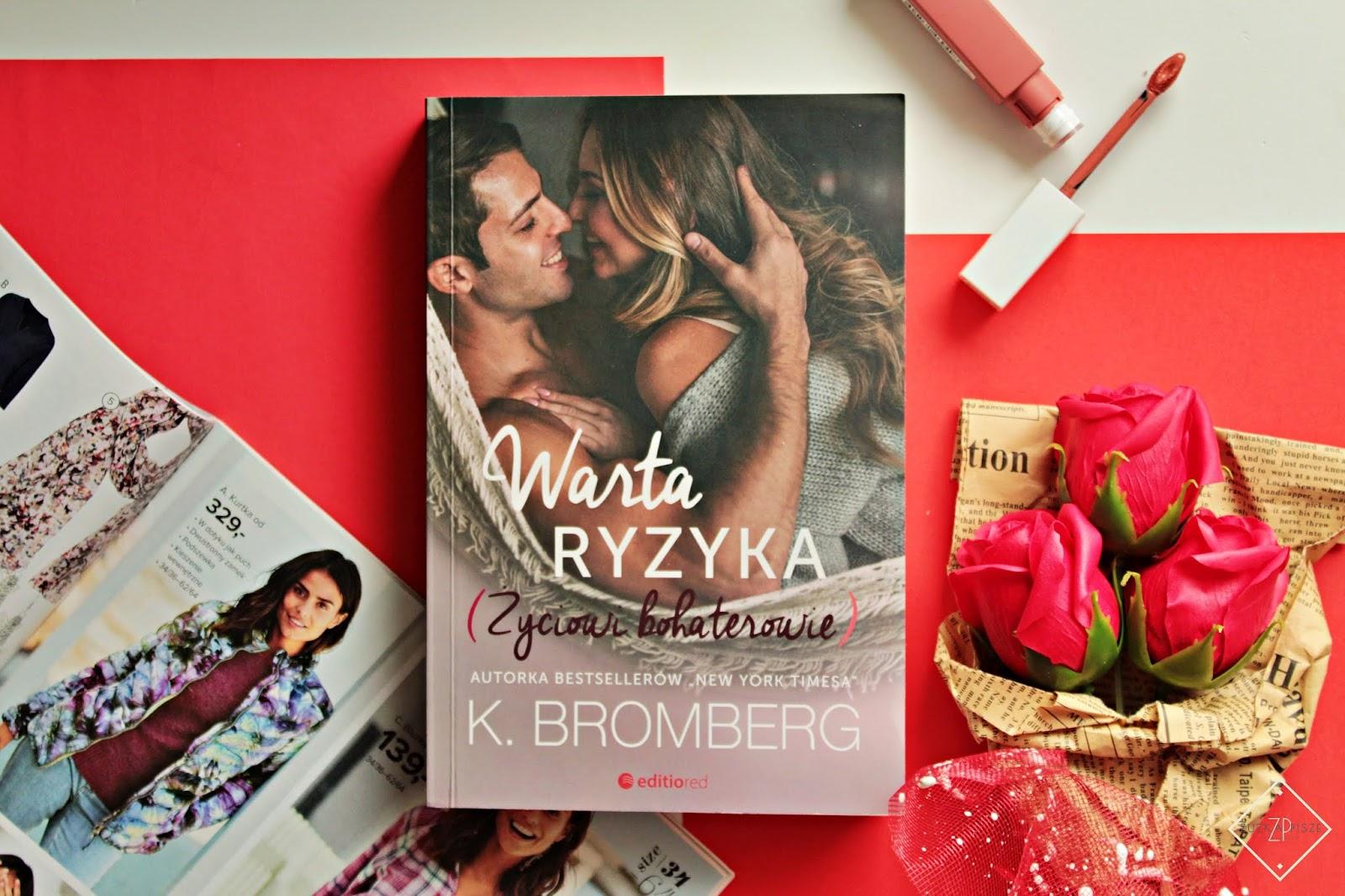 """K. Bromberg """"Warta ryzyka"""" - tom 3 z serii Życiowi Bohaterowie - recenzja"""