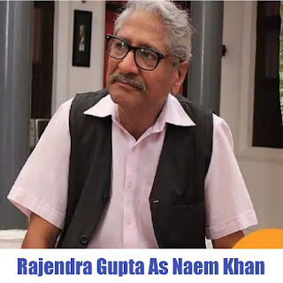 Rajendra Gupta As Naem Khan