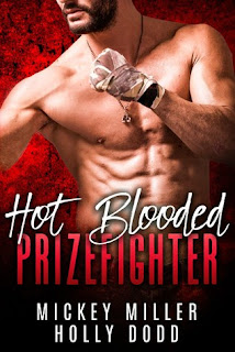 Hot Blooded Prizefighter by Mickey Miller & Holly Dodd