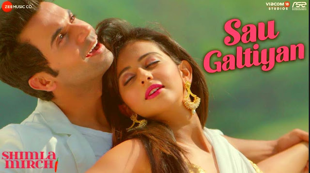 SAU GALTIYAN SONG LYRICS- SHIMLA MIRCH | HINDI SONG