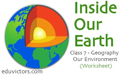 CBSE Class 7 - Geography - Chapter: Inside Our Earth (Worksheet) Book: Our Environment (#class7Geography)(#eduvictors)(#class7SocialScience)