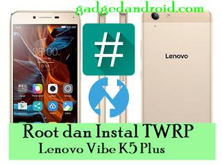 Untuk kalian yang ingin melaksanakan root pada hp Lenovo Vibe K Tutorial Root dan Instal TWRP Hp Lenovo Vibe K5 Plus