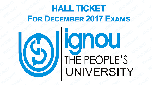 Download Hall Ticket/Admit Card For June 2018 Term End Exams IGNOU