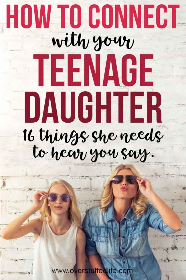 How to connect with your teenage daughter. Use these encouraging words to help your daughter navigate through the teen years. Parenting teenage girls can be tough, and these little encouraging moments add up big.