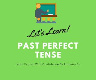 मैंआज आपको हिन्दी माध्यम से Past Perfect tense का प्रयोग करना सीखाऊँगा, इस post को पढ़ने के बाद Past perfect tense का प्रयोग करना बहुत आसान हो जाएगा |