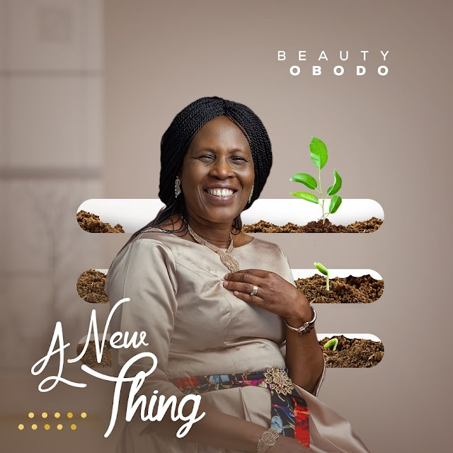 "ALBUM: Beauty Obodo Re-releases Her first Album with ""A New Thing"" (Available Now) 