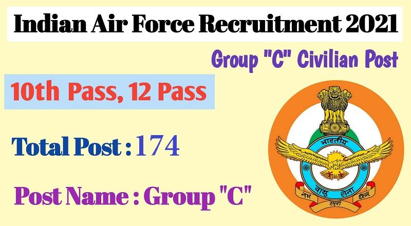 Indian Air Force Group C Civilian Recruitment 2021   Indian Air Force Recruitment 2021