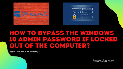 How to bypass the windows 10 admin password if locked out of the computer?