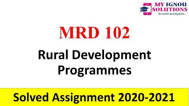 MRD 102 Rural Development Programmes  Solved Assignment 2020-21