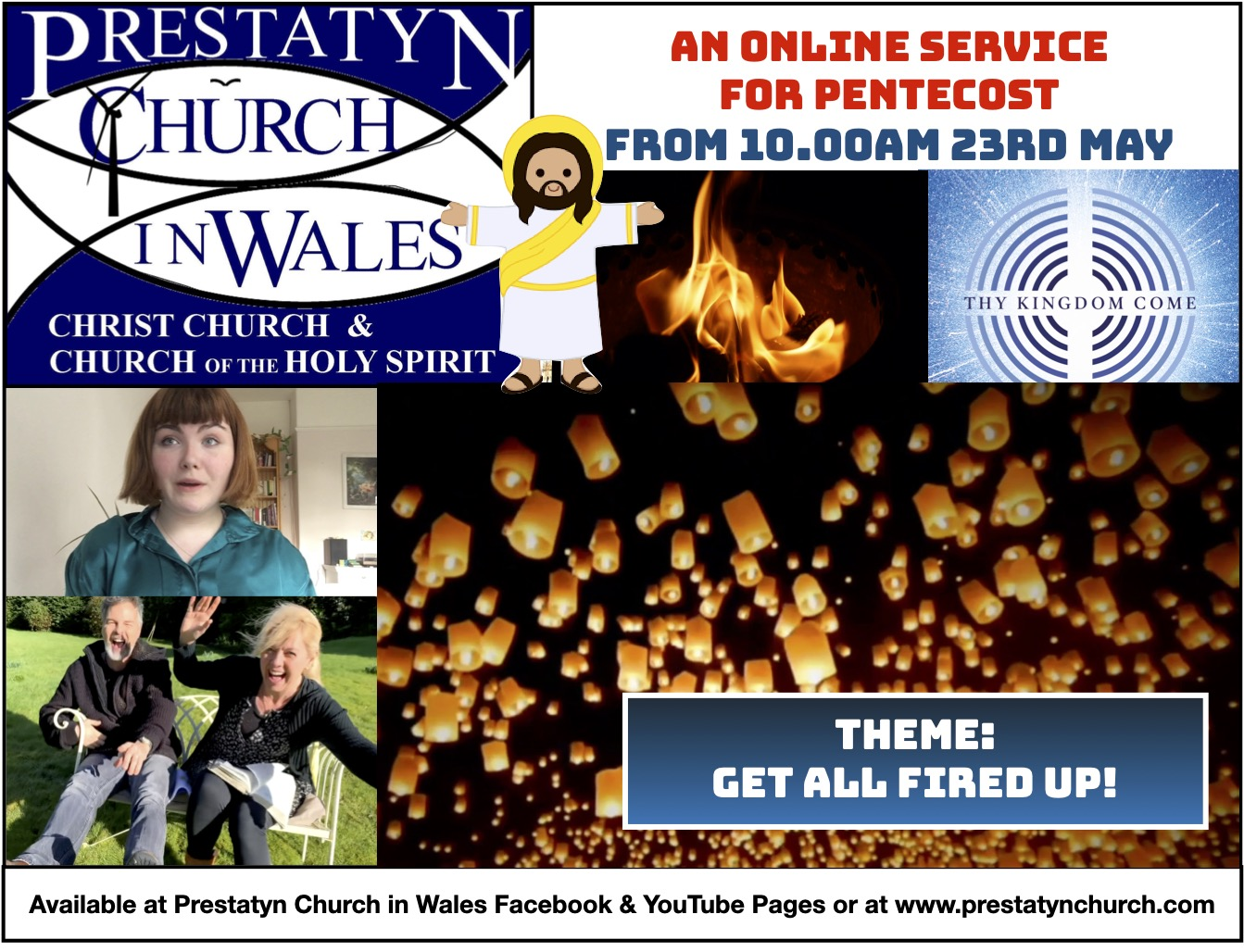 """Image with text. Text reads: """"Prestatyn Church In Wales."""" """"An Online Service for Pentecost. From 10:00 AM 23rd May."""" """"Theme: Get All Fired Up."""" """"Available at Prestatyn Church In Wales Facebook & Youtube Pages or at www.prestatynchurch.com"""""""
