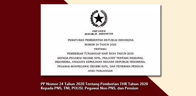 PP Nomor 24 Tahun 2020 Tentang Pemberian THR Tahun 2020 Kepada PNS, TNI, POLISI, Pegawai Non PNS, dan Pensiun