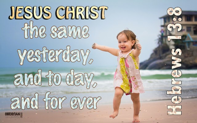 Jesus Christ the same for ever
