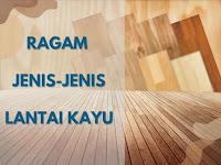 Mengenal lebih dekat dari jenis-jenis lantai kayu
