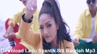 Download Lagu Syantik Siti Badriah Mp3