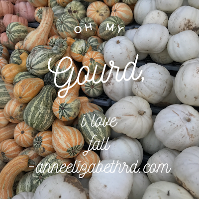 Oh My Gourd, I Love Fall Quote by Anne Elizabeth RD