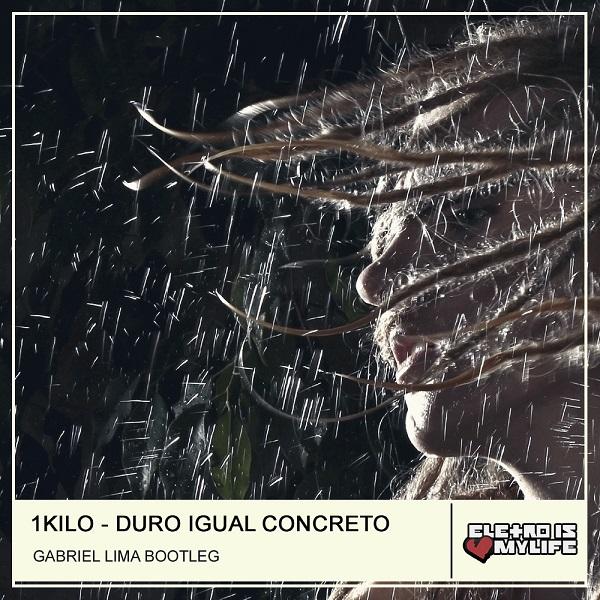 1Kilo - Duro Igual Concreto (Gabriel Lima Bootleg)