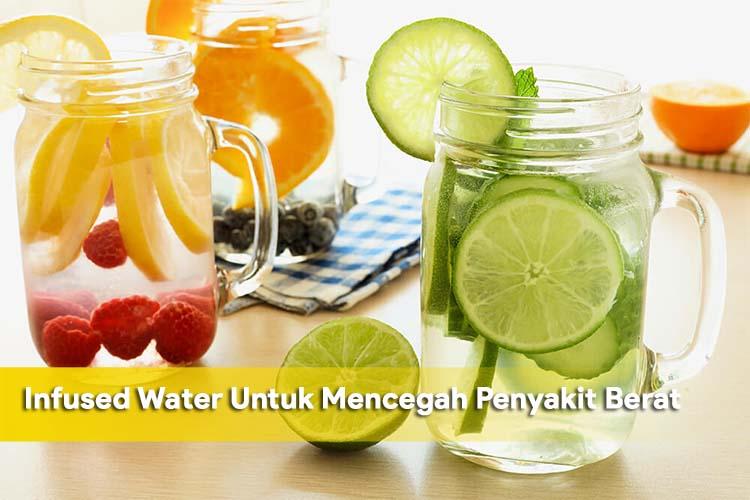 Infused Water Untuk Mencegah Penyakit Berat