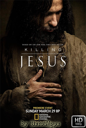 Killing Jesus [1080p] [Latino-Ingles] [MEGA]