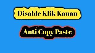 Disable Klik Kanan, Solusi Artikel Yang Sering Di Copy Paste