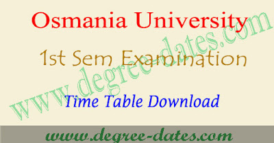 OU degree 1st sem time table 2017, osmania university 1st year results
