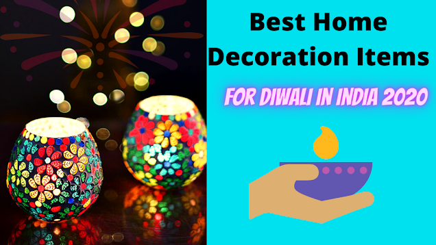 Best Home Decoration Items For Diwali 2020