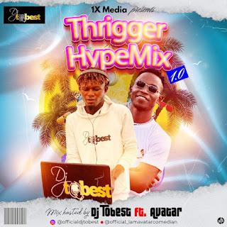 DJ Tobest Ft Avatar - Thrigger Hype Mix 1.0