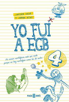 LIBRO - Yo fui a EGB 4 Javier Ikaz & Jorge Diaz (Plaza & Janes - 10 noviembre 2016) Comprar en Amazon España