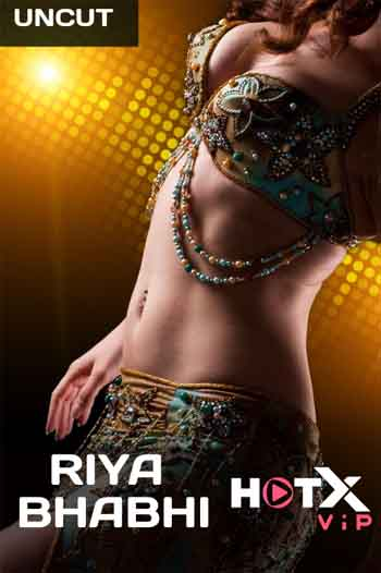18+ Riya Bhabhi 2021 UNRATED Hindi 720p HEVC 150MB HDRip MKV